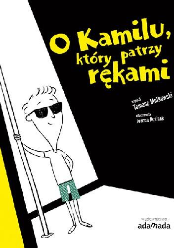 okładka książki o Kamilu, który patrzy rękami
